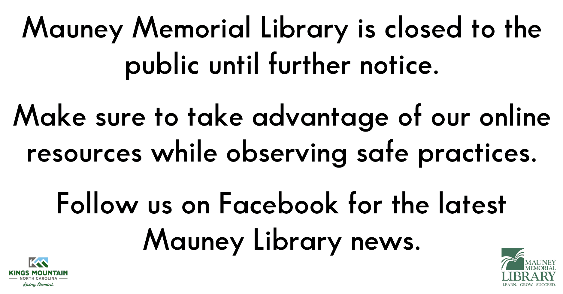 The Mauney Memorial Library will be closed to the public until further notice.